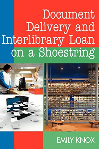 9781555706784: Document Delivery and Interlibrary Loan on a Shoestring