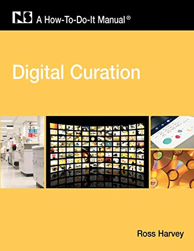 9781555706944: Digital Curation: A How-To-Do-It Manual (How-To-Do-It Manuals (Numbered))