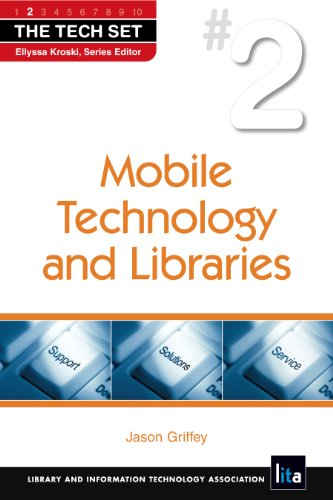 Mobile Technology and Libraries (The Tech Set®): Jason Griffey