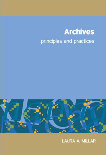 9781555707262: Archives: Principles and Practices