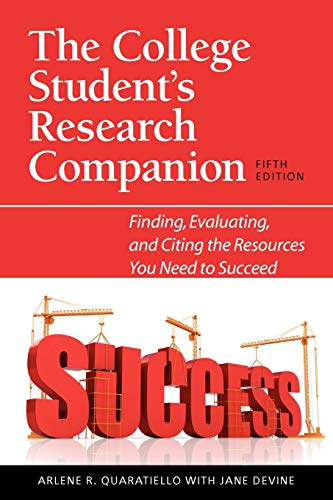 9781555707293: The College Student's Research Companion: Finding, Evaluating, and Citing the Resources You Need to Succeed, Fifth Edition