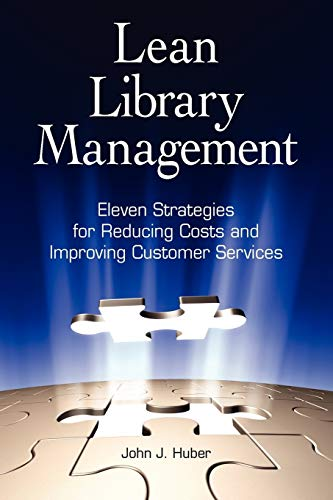 9781555707323: Lean Library Management: Eleven Strategies for Reducing Costs and Improving Services