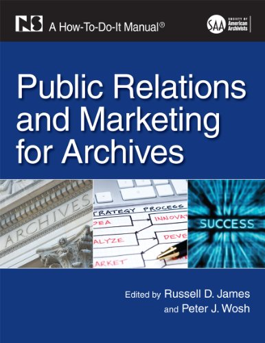 9781555707330: Public Relations and Marketing for Archivists: A How-To-Do-It Manual (How To Do It Manuals for Librarians)