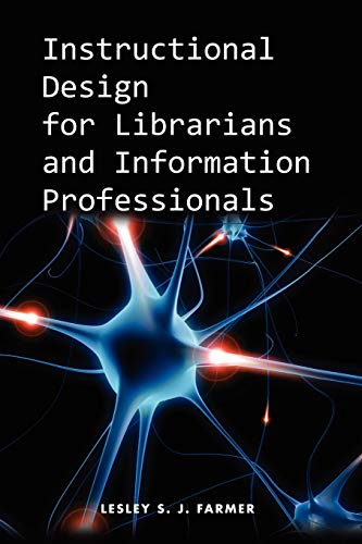 9781555707361: Instructional Design for Librarians and Information Professionals