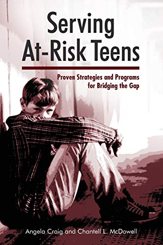 9781555707606: Serving At-Risk Teens: Proven Strategies and Programs for Bridging the Gap