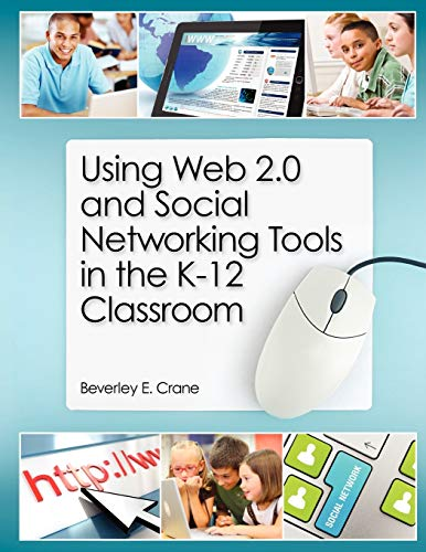 9781555707743: Using Web 2.0 and Social Networking Tools in the K-12 Classroom