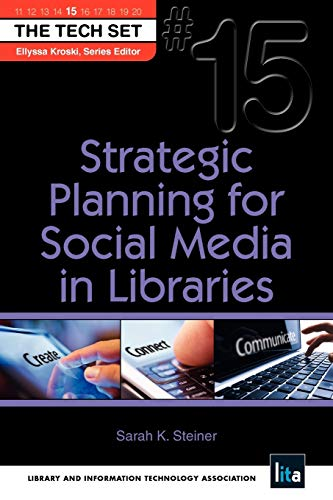 9781555707798: Strategic Planning for Social Media in Libraries (The Tech Set #15)