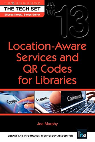 9781555707842: Location-Aware Services and QR Codes for Libraries (THE TECH SET® #13)