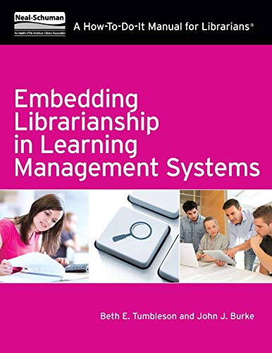 9781555708627: Embedding Librarianship in Learning Management Systems (How to Do It Manuals for Librarians)