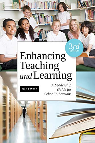 9781555708870: Enhancing Teaching and Learning: A Leadership Guide for School Librarians