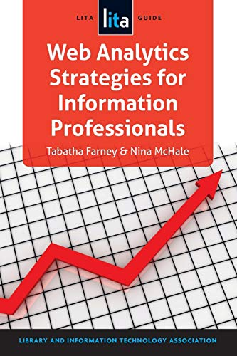 9781555708979: Web Analytics Strategies for Information Professionals (Lita Guide)