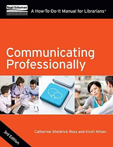 9781555709082: Communicating Professionally: A How-To-Do-It Manual for Librarians (How To Do It Manuals for Librarians)