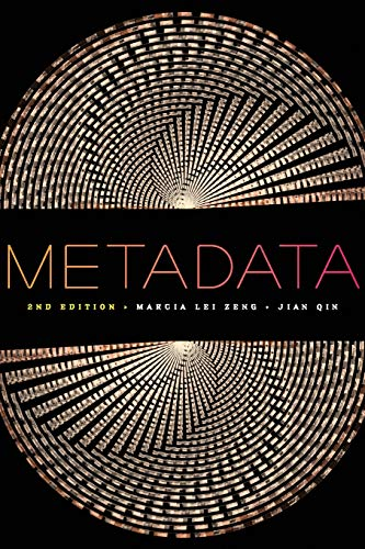 Metadata, Second Editiion: Marcia Lei Zeng,