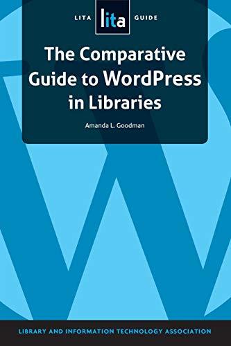 9781555709686: The Comparative Guide to Wordpress in Libraries: A Lita Guide (Lita Guides)