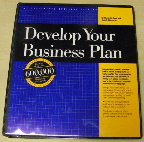 Develop Your Business Plan (Successful Business Library): Leza, Richard L.; Placencia, Jose F.