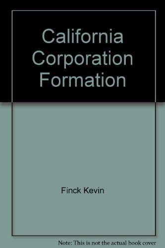 9781555710699: California Corporation Formation