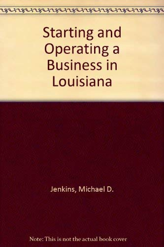 9781555711368: Starting and Operating a Business in Louisiana