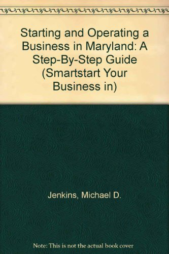 Starting and Operating a Business in Maryland: Michael D. Jenkins;