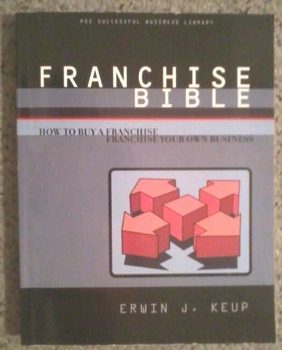 9781555711696: Franchise Bible: How to Buy a Franchise or Franchise Your Own Business (The Successful Business Library)