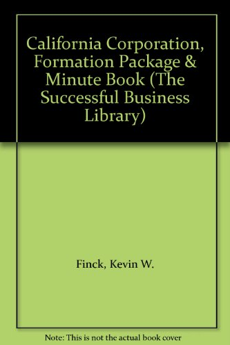 9781555711856: California Corporation, Formation Package & Minute Book (The Successful Business Library)