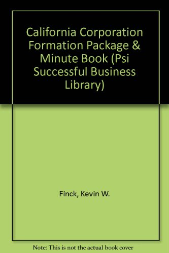 9781555711894: California Corporation Formation Package & Minute Book (Psi Successful Business Library)