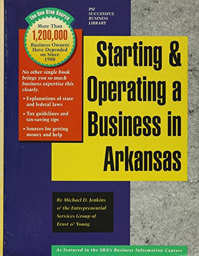 Starting and Operating a Business in Arkansas: A Step by Step Guide: Jenkins, Michael D.