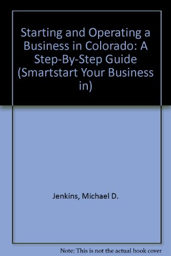 Starting and Operating a Business in Colorado: Jenkins, Michael D.,