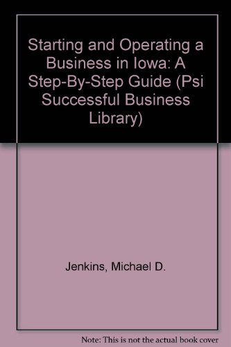 Starting and Operating a Business in Iowa: Jenkins, Michael D.,