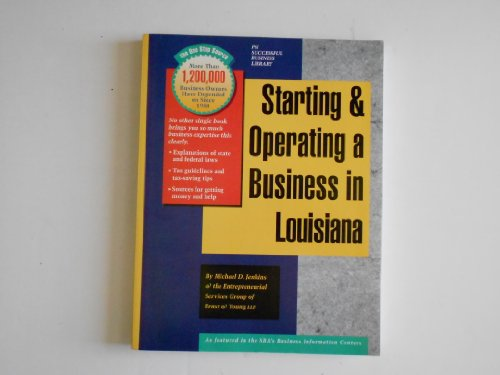 9781555712372: Starting and Operating a Business in Louisiana: A Step-By-Step Guide (Smartstart Your Business in)