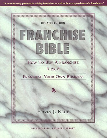 9781555713676: Franchise Bible : How to Buy a Franchise or Franchise Your Own (The Successful Business Library)
