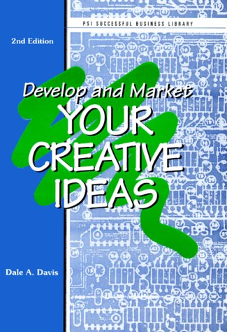 9781555713836: Develop & Market Your Creative Ideas (PSI Successful Business Library)