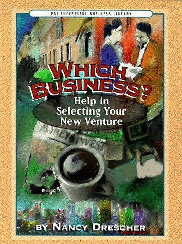 9781555713904: Which Business? Helping in Selecting Your New Venture (PSI Successful Business Library)