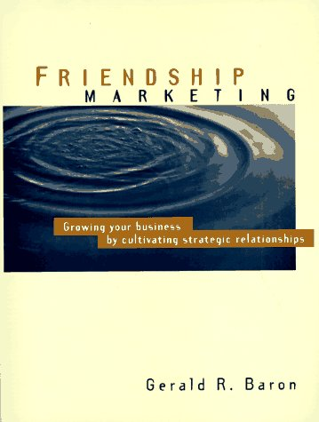9781555713997: Friendship Marketing: Growing Your Business by Cultivating Strategic Relationships (Psi Successful Business Library)
