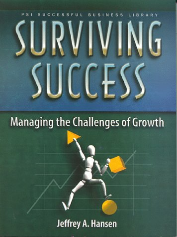 Surviving Success: Managing the Challenges of Growth (PSI Successful Business Library): Hansen, ...