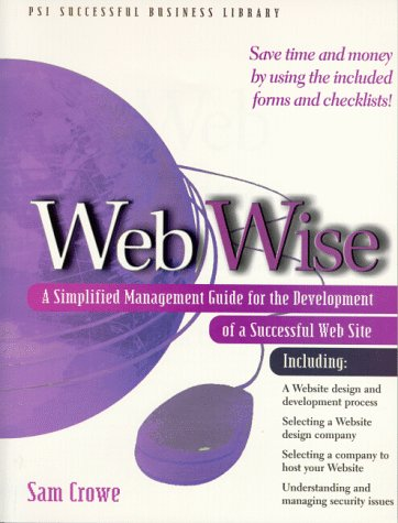 9781555714796: Web Wise: A Simplified Management Guide for Development of a Successful Web Site (PSI Successful Business Library)