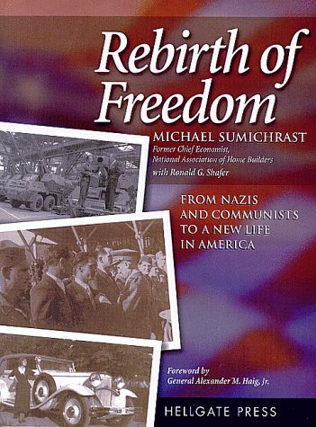 9781555714925: Rebirth of Freedom: From Nazis and Communists to a New Life
