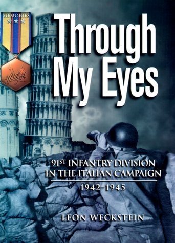 Through My Eyes: 91st Infantry Division in the Italian Campaign (Hellgate Memories World War II): ...