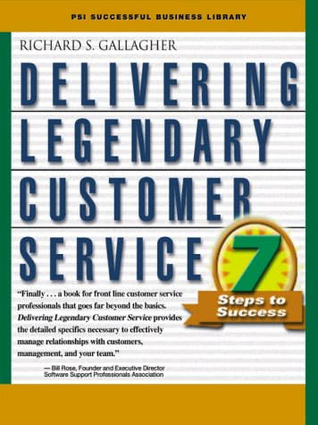 9781555715205: Delivering Legendary Customer Service: Seven Steps to Success (PSI Successful Business Library)
