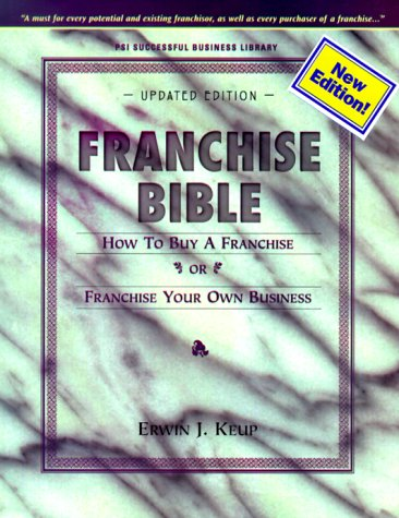 9781555715267: Franchise Bible: How to Buy a Franchise or Franchise Your Own Business