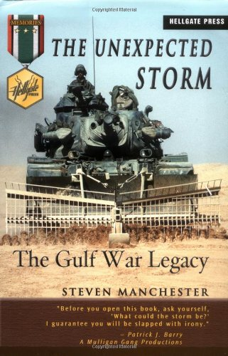The Unexpected Storm: The Gulf War Legacy (Hellgate Memories): Steven H. Manchester