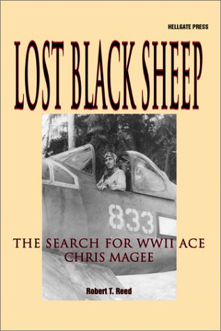 Lost Black Sheep: The Search for WWII Ace Chris Magee: Robert T. Reed