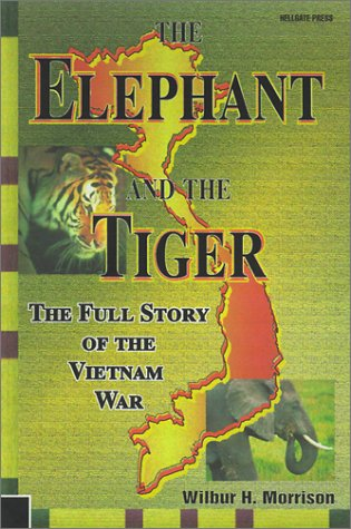 9781555716127: The Elephant and the Tiger: The Full Story of the Vietnam War