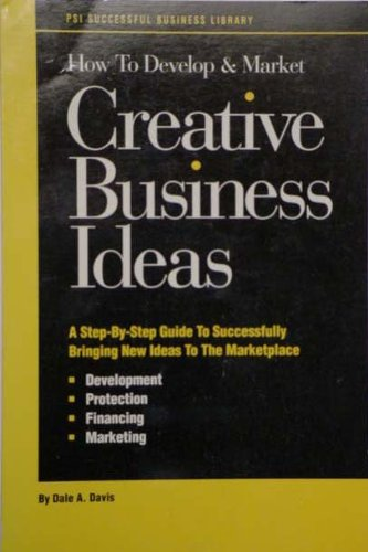 9781555716318: Developing and Marketing Your Creative Ideas (PSI Successful Business Library)