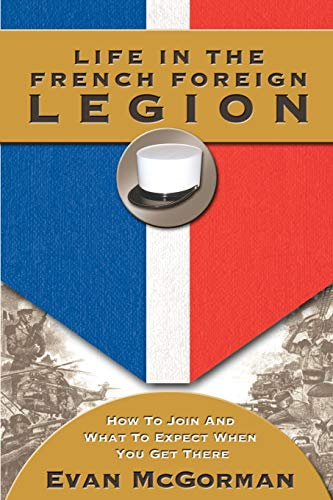 9781555716332: Life in the French Foreign Legion