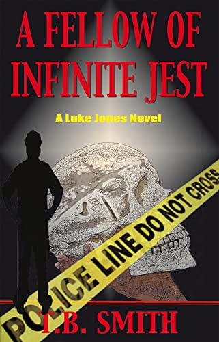 A Fellow of Infinite Jest: A Luke Jones Novel: Smith, T. B.; Smith, Tb