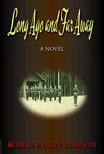 9781555717520: Long Ago and Far Away: A World War Two Novel