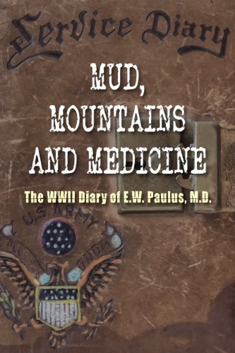 9781555717926: Mud, Mountains and Medicine: The WWII Diary of E.W. Paulus