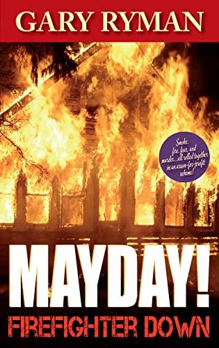 Mayday! Firefighter Down: Ryman, Gary