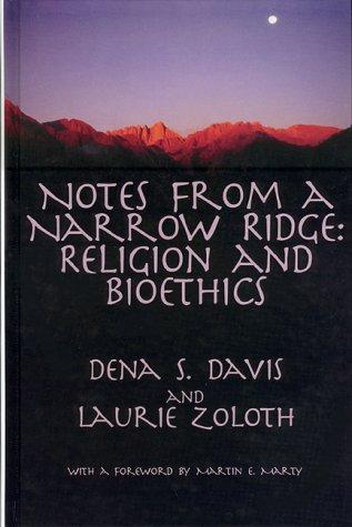 9781555720520: Notes from a Narrow Ridge: Religion & Bioethics