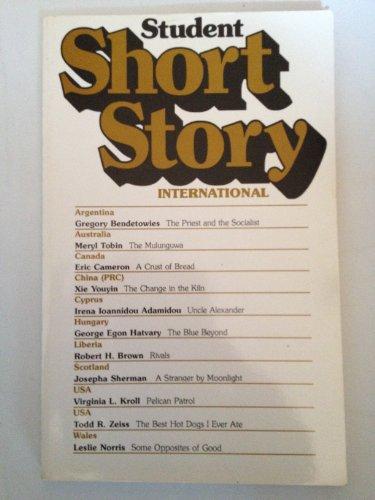 Student Short Story International (12) (1555730884) by Gregory Bendetowies; Meryl Tobin; Eric Cameron; Xie Youyin; Irena Ioannidou Adamidou; George Egon Hatvary; Robert H. Brown; Josepha Sherman;...